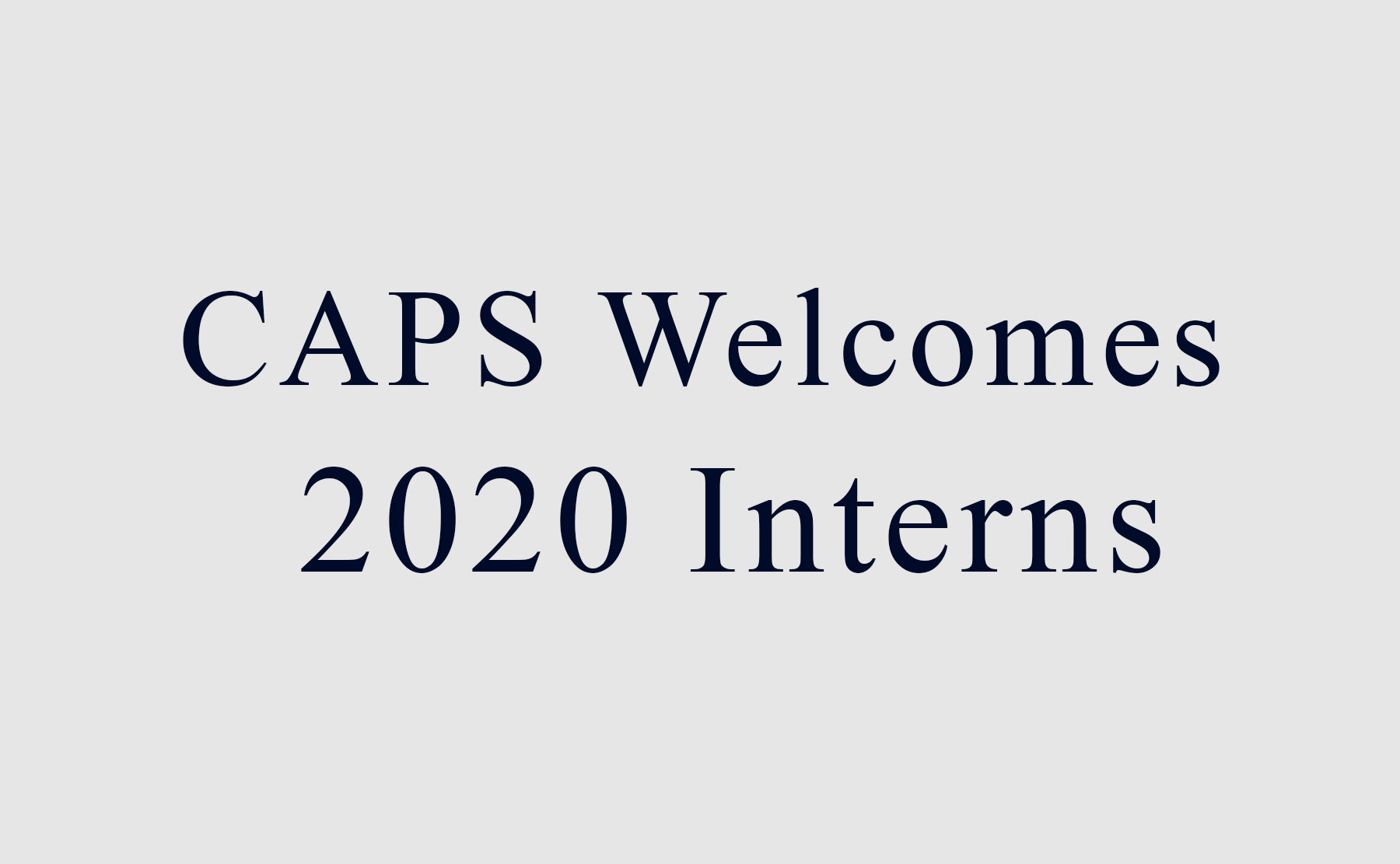 CAPS Welcomes New Interns